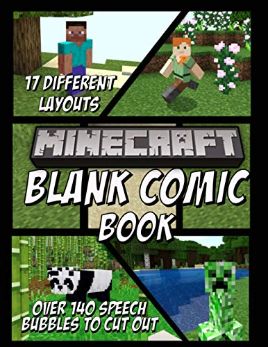 Minecraft Blank Comic Book: Make Your Own Comics, 120 Pages, 17 Different Layouts, 140 Speech Bubbles to Cut Out, 8.5 x 11, Huge, Cartoon, Comic Book ... Great for Teens and Kids (Blank Comic Books)