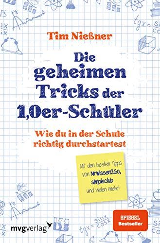 Die geheimen Tricks der 1,0er-Schüler: Wie du in der Schule richtig durchstartest. Mit den besten Tipps von MrWissen2Go, simpleclub und vielen mehr.