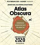Atlas Obscura: Verborgene Wunder der Welt für jeden Tag - Abreißkalender 2020 - Joshua Foer