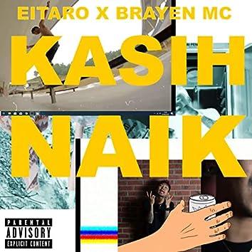 Kasih Naik (feat. Brayen MC)