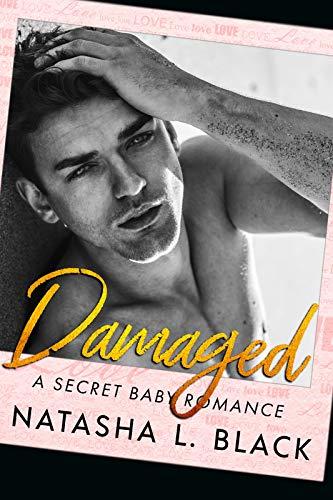 Damaged: A Secret Baby Romance (Forbidden Lovers Book 5)