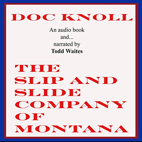 The Slip and Slide Company of Montana audiobook cover art