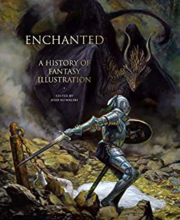 Enchanted: A History of Fantasy Illustration