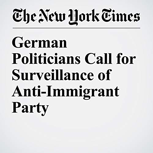 German Politicians Call for Surveillance of Anti-Immigrant Party copertina