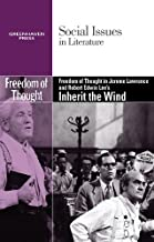 Freedom of Thought in Jerome Lawrence and Robert Edwin Lee's Inherit the Wind (Social Issues in Literature)