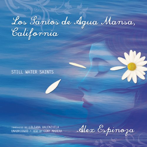 Los Santos de Agua Mansa, California (Texto Completo) [The Saints of Agua Mansa, California ] audiobook cover art