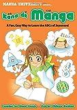 Kana De Manga: The Fun, Easy Way To Learn The ABCs Of Japanese (Kanji de Manga)