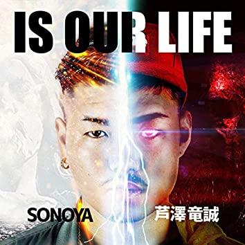 IS OUR LIFE