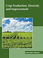 Crop Production, Diversity and Improvement