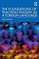 The Foundations of Teaching English as a Foreign Language