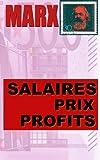 Salaires, prix, profits - CreateSpace Independent Publishing Platform - 03/03/2014