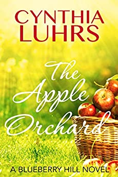 The Apple Orchard (Blueberry Hill Book 2) by [Cynthia Luhrs]