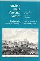 Ancient Aleut Personal Names, Kadaangim Asangin/Asangis: Materials from the Billings Expedition, 1790-1792