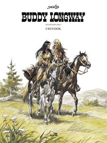 Buddy Longway Gesamtausgabe 01: Chinook