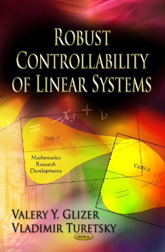 Glizer, V: Robust Controllability of Linear Systems (Mathematics Research Developments)