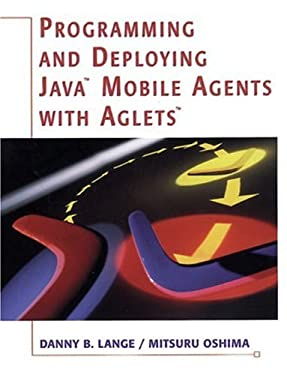 Programming and Deploying Java¿ Mobile Agents with Aglets¿