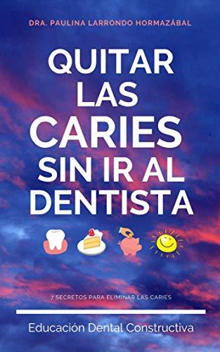 Quitar las caries sin ir al dentista: 7 secretos para eliminar las caries