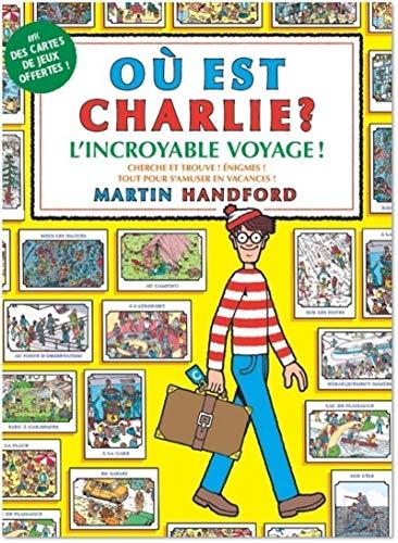 Où est Charlie ? L'incroyable voyage ! – Album jeu de cherche et trouve – À partir de 6 ans