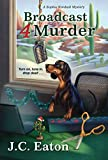 Broadcast 4 Murder (Sophie Kimball Mystery)
