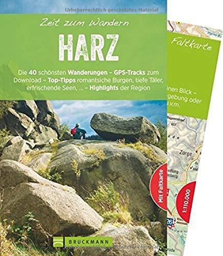 Bruckmann Wanderführer: Zeit zum Wandern Harz. 40 Wanderungen, Bergtouren und Ausflugsziele im Harz. Mit Wanderkarte zum Herausnehmen.: Die 40 ... erfrischenden Seen - Highlights der Region