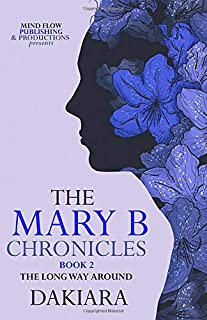 The Mary B Chronicles: Book 2 The Long Way Around