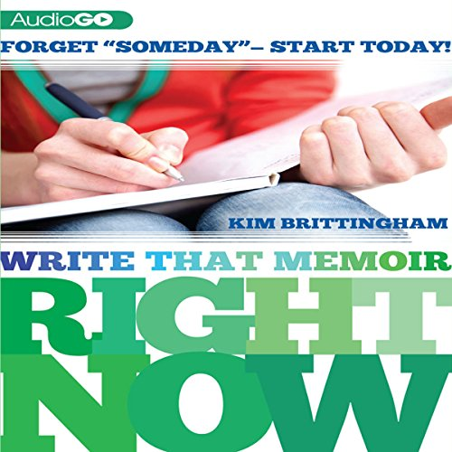 Write That Memoir Right Now audiobook cover art
