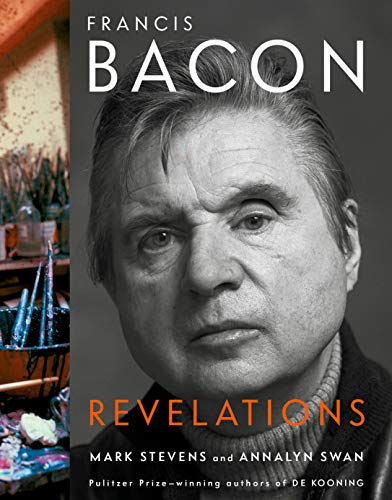 Compare Textbook Prices for Francis Bacon: Revelations 1st Edition Edition ISBN 9780307271624 by Stevens, Mark,Swan, Annalyn