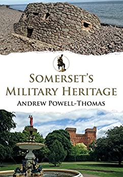 Somerset's Military Heritage by [Andrew Powell-Thomas]