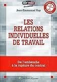 Les relations individuelles de travail - De l'embauche à la rupture du contrat.