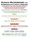 Human Microbiome and Dysbiosis in Clinical Disease: Volume 1: Parts 1 - 4 (Inflammation Mastery / Functional Inflammology)