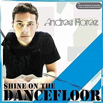 Shine On the Dancefloor