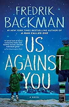 Us Against You: A Novel by [Fredrik Backman]