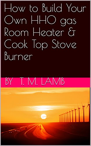 How to Build Your Own HHO gas Room Heater & Cook Top Stove Burner