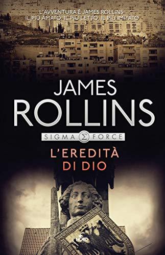 L'ereditàdi Dio: Un'avventura della Sigma Force (Italian Edition)