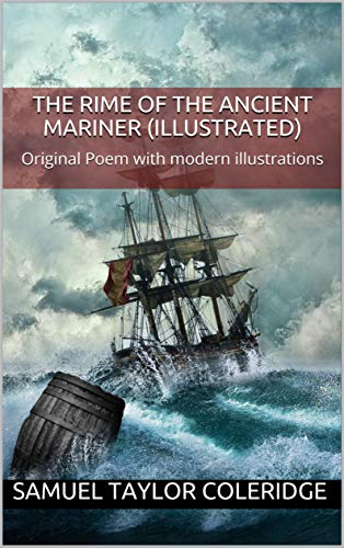The Rime of the Ancient Mariner (illustrated in colour): Original Poem with modern illustrations (English Edition)
