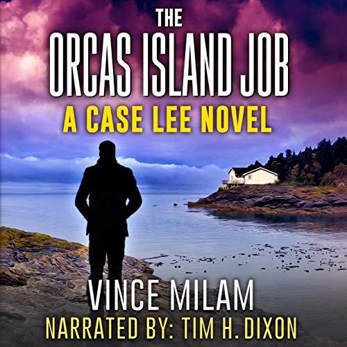 The Orcas Island Job: A Case Lee Novel, Book 6