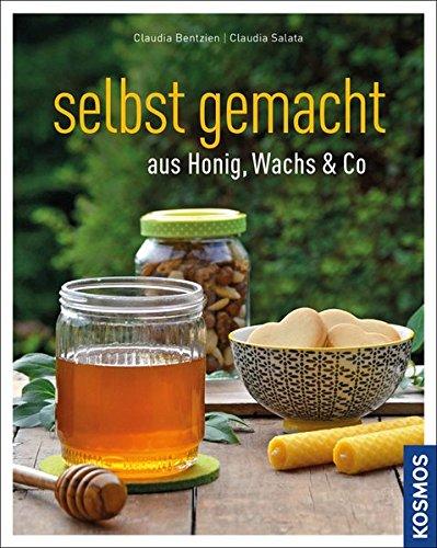 Selbst gemacht aus Honig, Wachs & Co