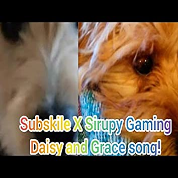 Grace And Daisy (feat. Subskile & Sirupy Gaming)