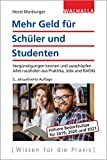 Mehr Geld für Schüler und Studenten: Vergünstigungen kennen und ausschöpfen; Alles rausholen aus Praktika, Jobs und BAföG; Walhalla Rechtshilfen