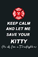 Keep Calm And Let Me Save Your Kitty Cat Firefighter: Notebook Planner - 6x9 inch Daily Planner Journal, To Do List Notebo...