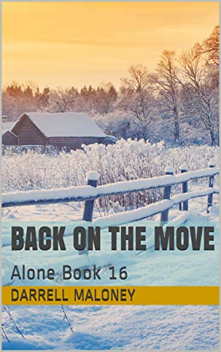 Back on the Move: Alone Book 16 by [Darrell Maloney, Allison Chandler]