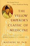 The Yellow Emperor's Classic of Medicine: A New Translation of the Neijing Suwen with Commentary - Maoshing Ni
