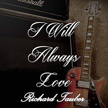 I Will Always Love Richard Tauber