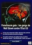 Foreclosure gate - Les gangs de Wall Street contre l'Etat US : Un livre pour comprendre l'affaire nébuleuse des centaines de milliers de saisies immobilières illégales.