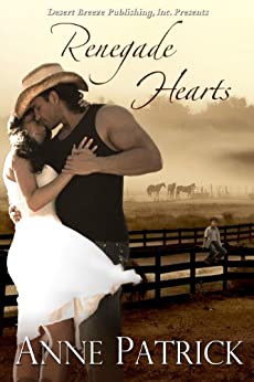 Renegade Hearts by [Anne Patrick]