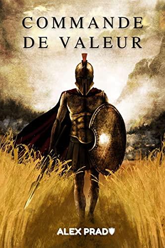 Couverture du livre Commande de valeur: Développer suffisamment de courage pour gagner n'importe quelle bataille