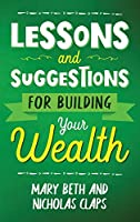 Lesson and Suggestions for Building Your Wealth