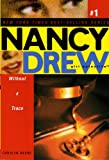 Without a Trace (1) (Nancy Drew (All New) Girl Detective)