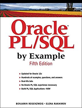 Oracle PL/SQL by Example: Oracle PL/SQL by Exam_p5 (Prentice Hall Professional Oracle Series)