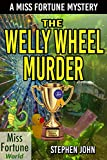 The Welly Wheel Murder (A Miss Fortune Cozy Murder Mystery Book 1)